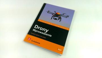 """""""Drony - Wprowadzenie"""" Ty Audronis, wydawnictwo Helion, 2015"""