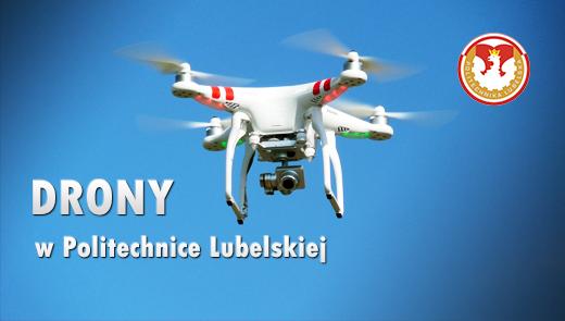 Drony na Politechnice Lubelskiej