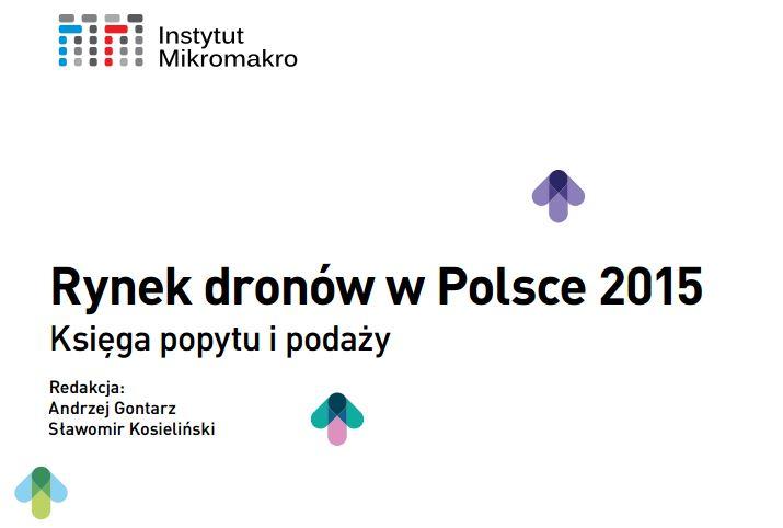 Rynek dronów w Polsce 2015. Księga popytu i podaży