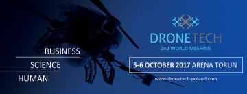 DroneTech 2n World Meeting 2017 - Arena Toruń, 5-6 październik 2017
