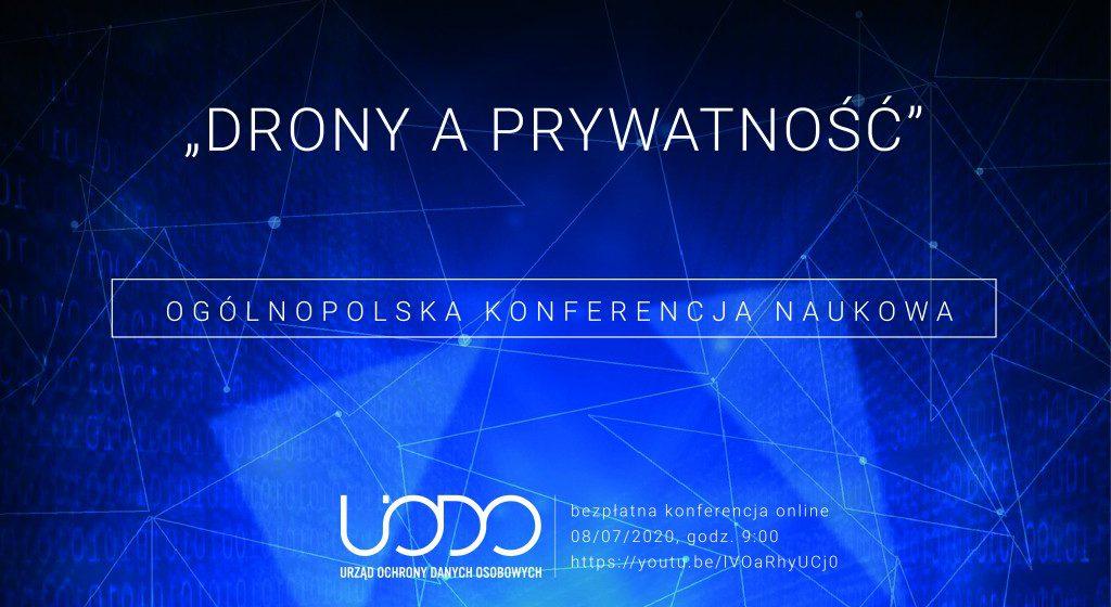 """Ogólnopolska Konferencja Naukowa """"Drony a prywatność"""" - 8.07.2020"""