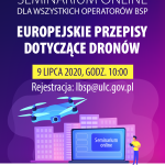 """Seminarium ULC on-line - """"Europejskie przepisy dotyczące dronów"""" - 9.07.2020"""