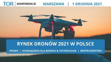 """Konferencja """"Rynek dronów 2021"""" - 1 grudnia 2021 - Warszawa"""